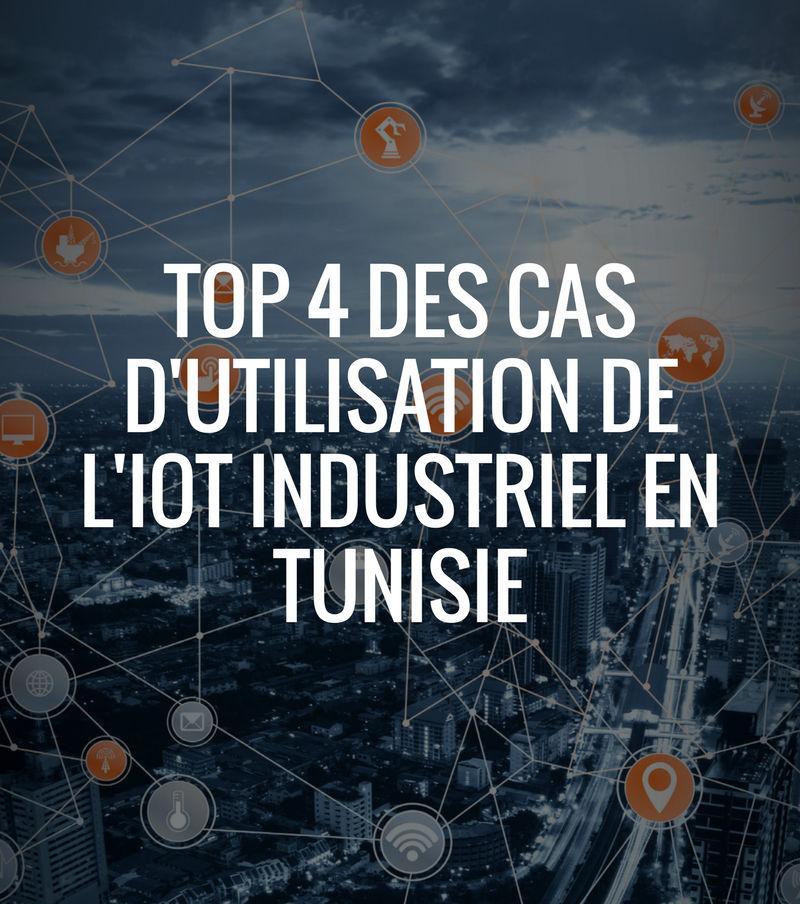 Infographie: Top 4 de l'utilisation de l'IoT industriel en Tunisie
