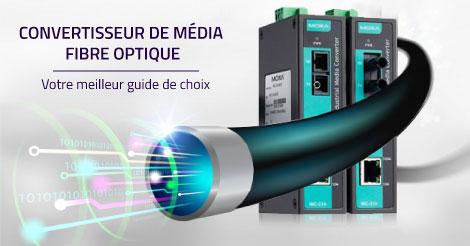 Convertisseur de média fibre optique : Votre meilleur guide de choix