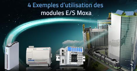 4 exemples d'utilisation des modules ES Moxa
