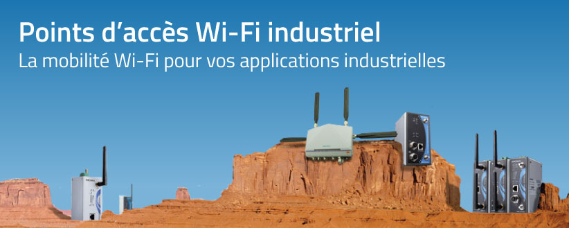 Point d'accès WIFI industriel : Mobiliser vos applications industrielles