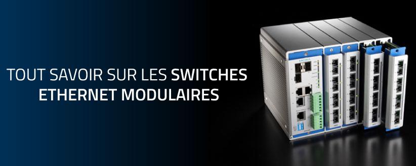 Tout savoir sur les Switchs Ethernet modulaires