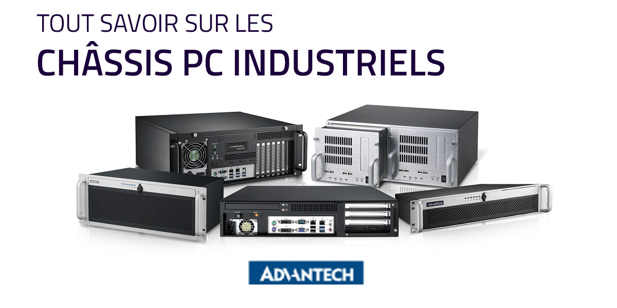 Tout savoir sur les chassis PC industriels Advantech.