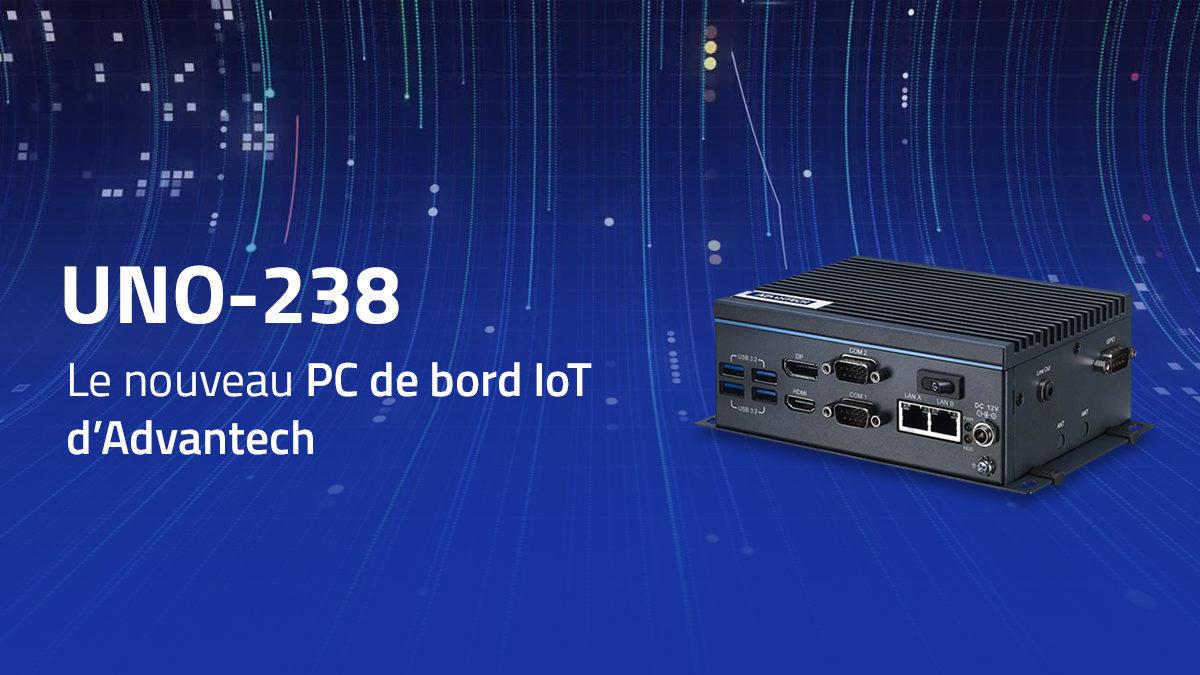 UNO-238 : Le nouveau PC de bord IoT d'Advantech