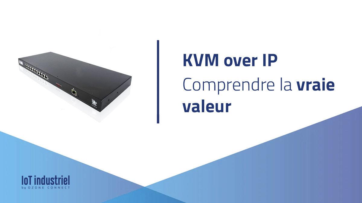 KVM over IP : comprendre la vraie valeur